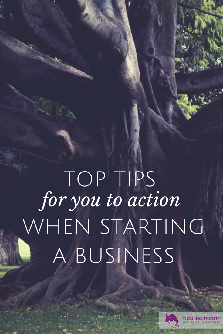 top tips for you to action when starting a business