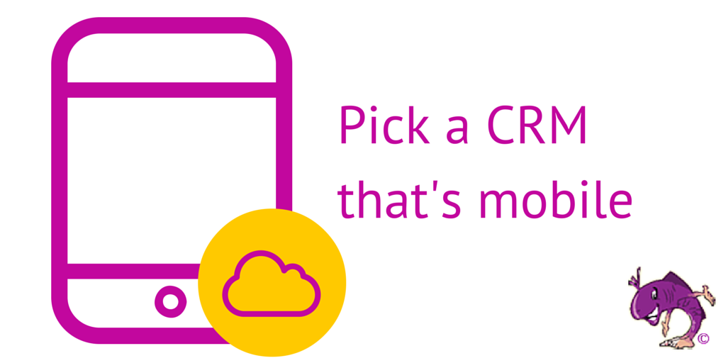 Pick a CRM that's mobile