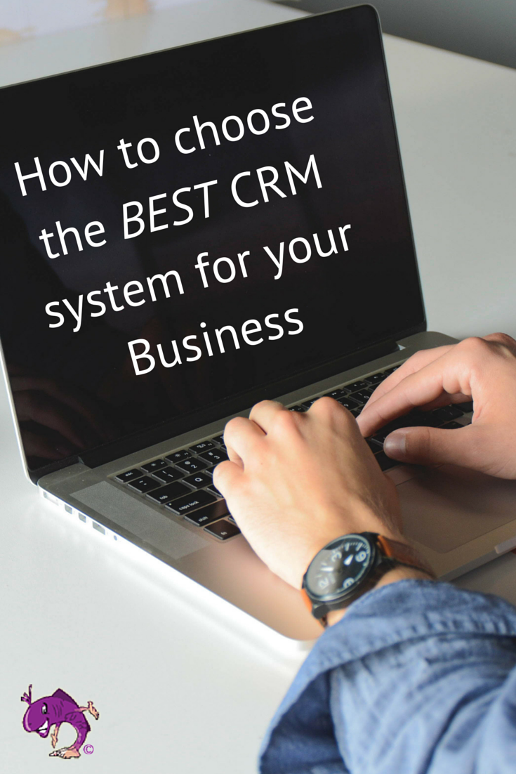 How to choose the best CRM system for your business
