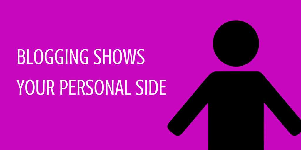 blogging shows your personal side