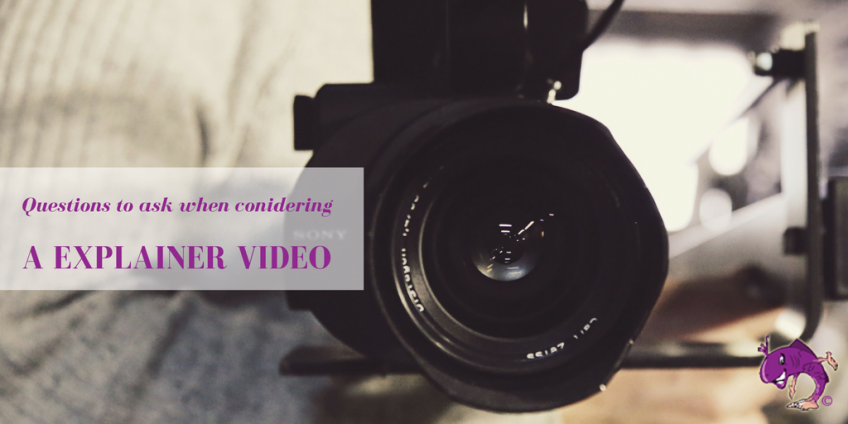Questions to ask when considering a Explainer Video